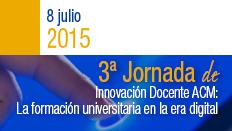 III Jornadas Interuniversitarias de Innovación Docente